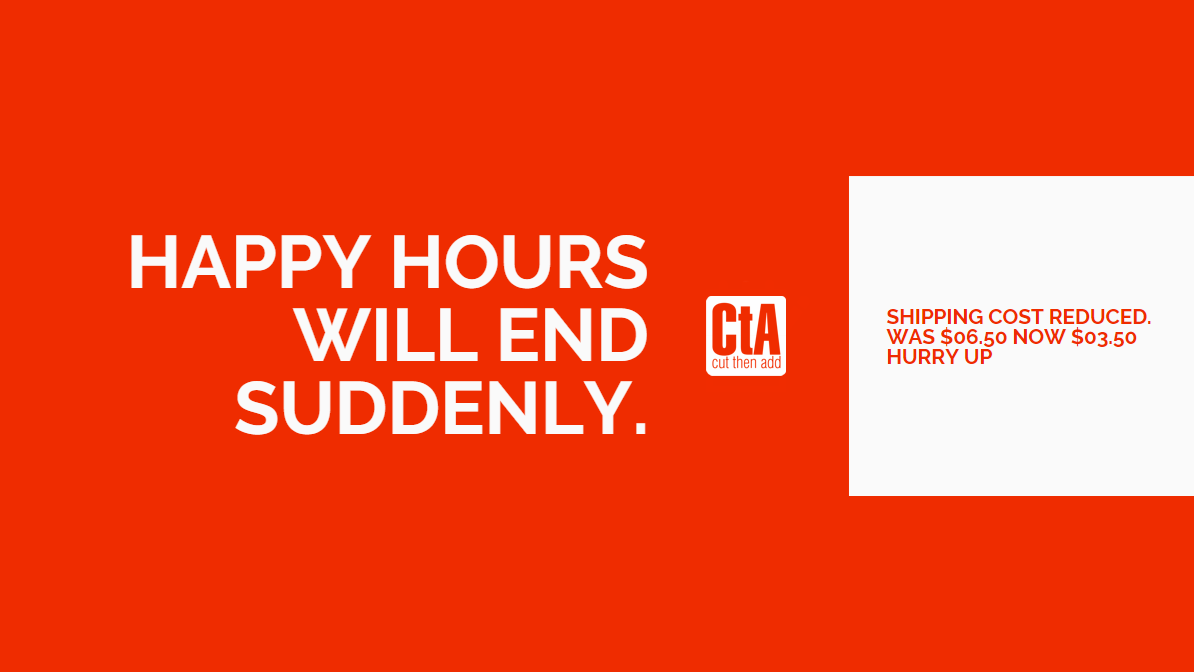 Happy hours will end suddenly.